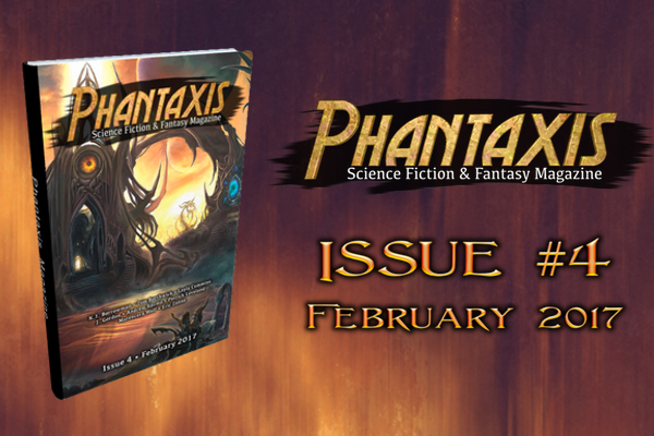 Phantaxis Magazine Issue #4 Now Available!